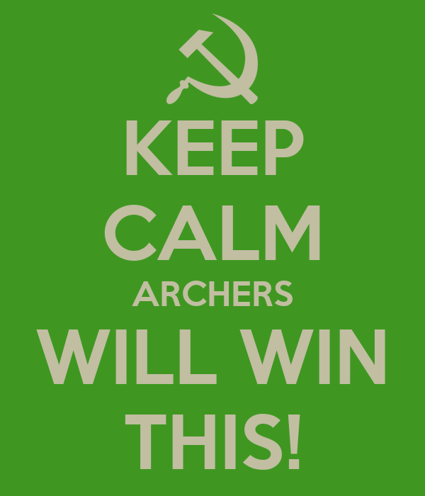 KEEP CALM ARCHERS WILL WIN THIS!