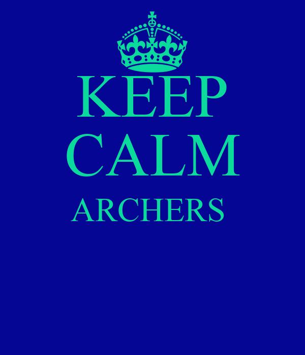 KEEP CALM ARCHERS