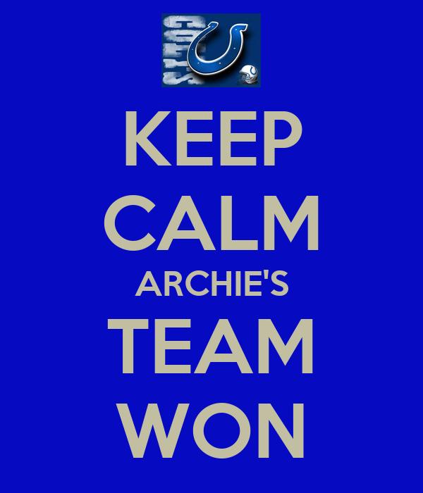 KEEP CALM ARCHIE'S TEAM WON