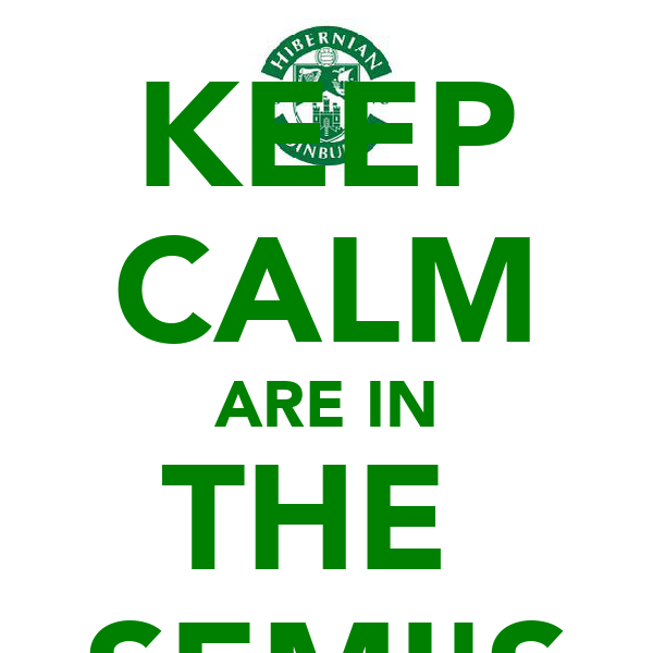 KEEP CALM ARE IN THE  SEMI'S