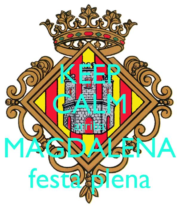 KEEP CALM arriba MAGDALENA festa plena