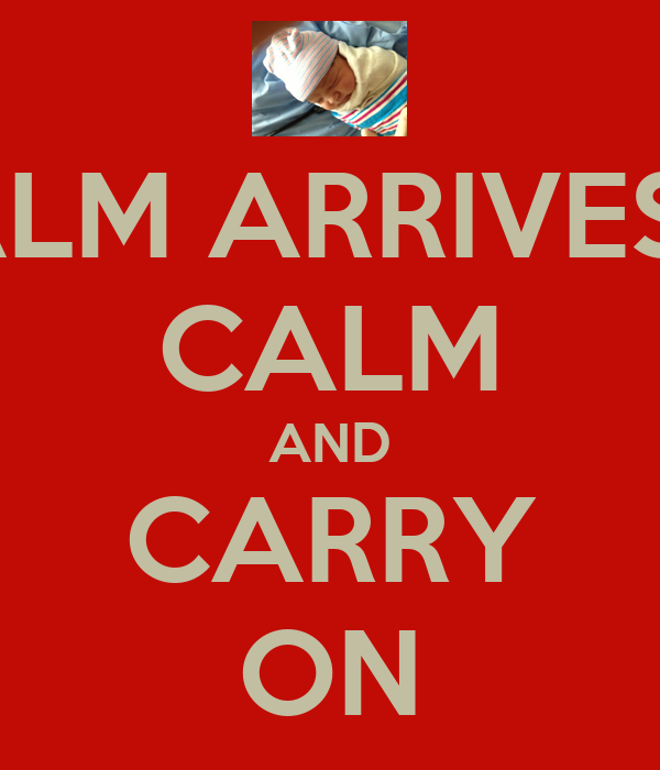 KEEP CALM ARRIVES NOW !!! CALM AND CARRY ON