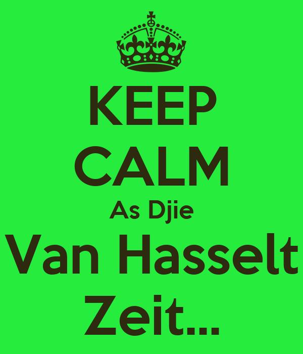 KEEP CALM As Djie Van Hasselt Zeit...