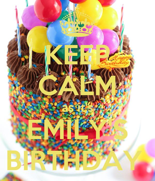 KEEP CALM as it's EMILY'S BIRTHDAY