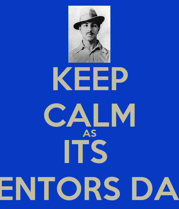 KEEP CALM AS ITS  MENTORS DAY