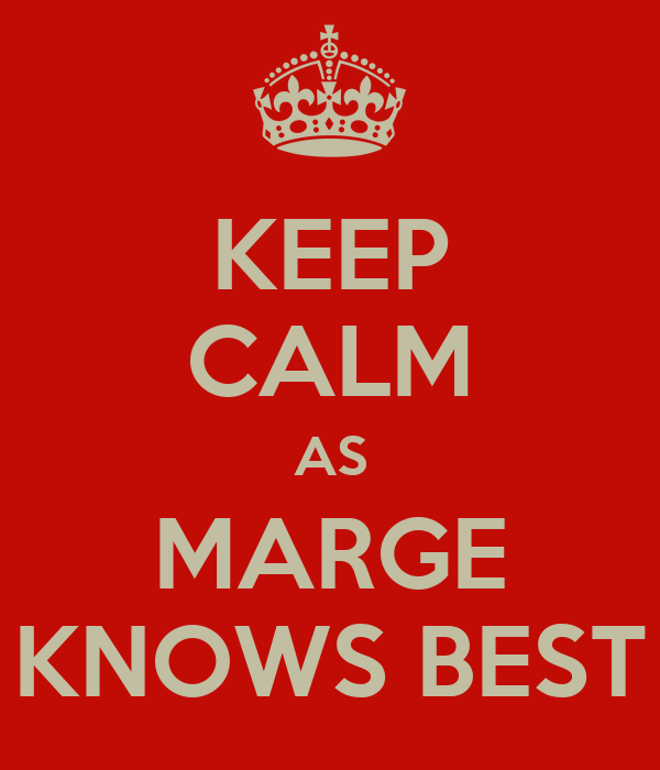 KEEP CALM AS MARGE KNOWS BEST