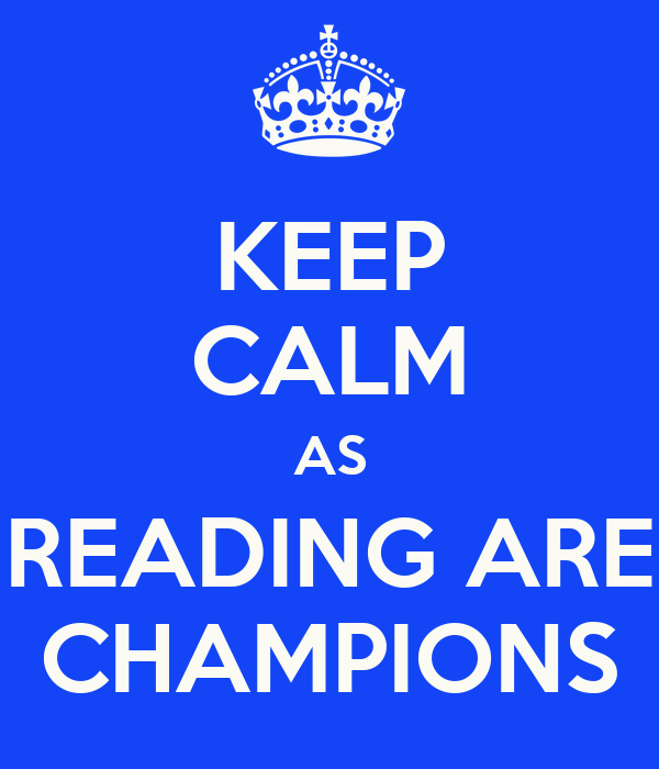 KEEP CALM AS READING ARE CHAMPIONS