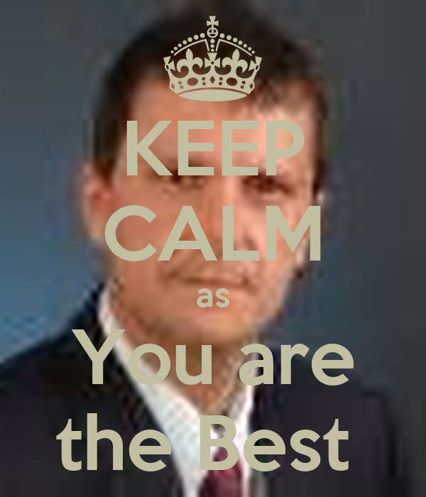 KEEP CALM as You are the Best