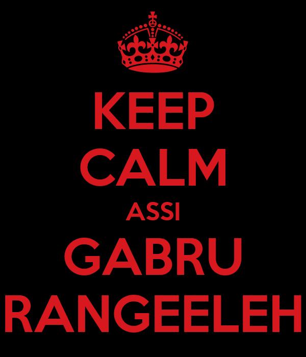 KEEP CALM ASSI GABRU RANGEELEH