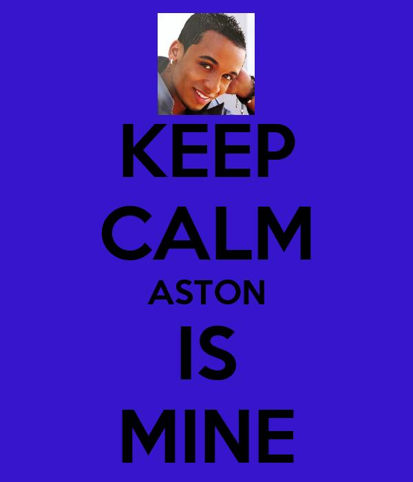 KEEP CALM ASTON IS MINE