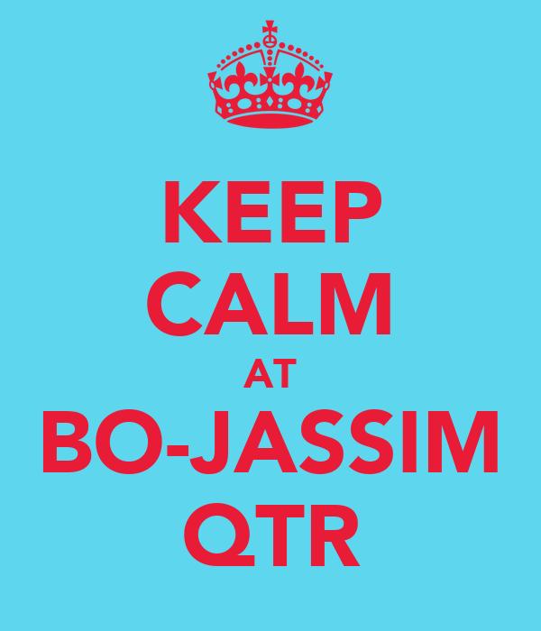 KEEP CALM AT BO-JASSIM QTR