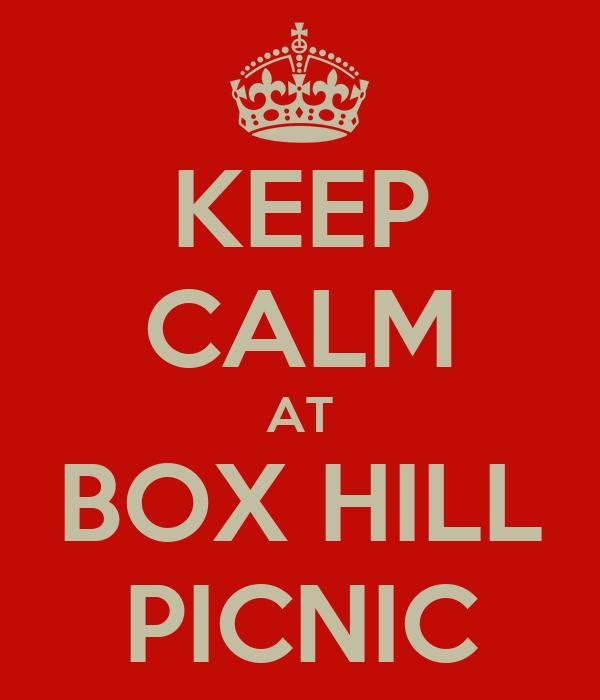 KEEP CALM AT BOX HILL PICNIC