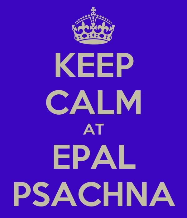 KEEP CALM AT EPAL PSACHNA
