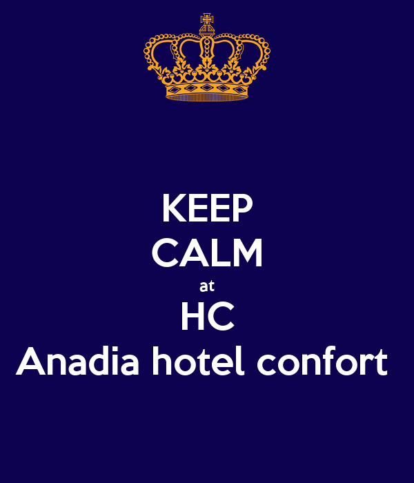 KEEP CALM at HC Anadia hotel confort