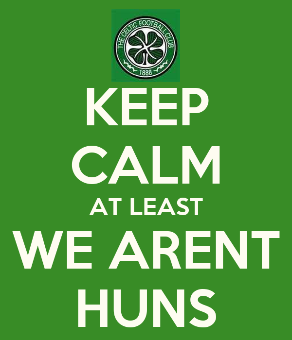 KEEP CALM AT LEAST WE ARENT HUNS