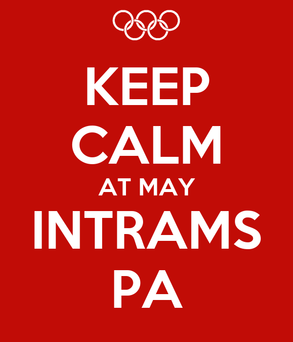 KEEP CALM AT MAY INTRAMS PA