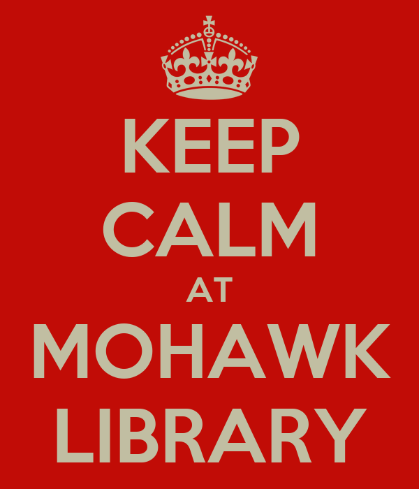 KEEP CALM AT MOHAWK LIBRARY