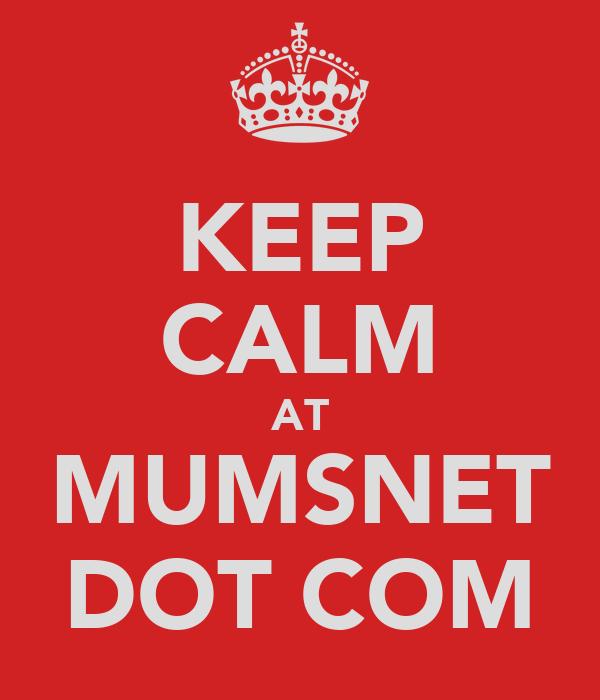 KEEP CALM AT MUMSNET DOT COM