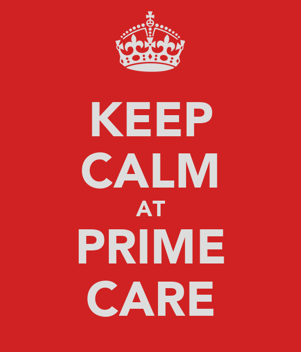 KEEP CALM AT PRIME CARE