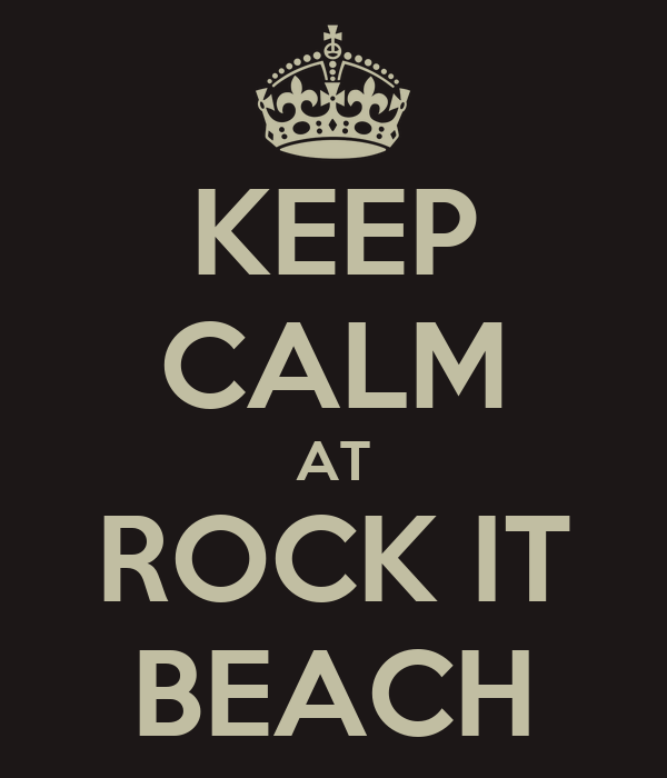 KEEP CALM AT ROCK IT BEACH