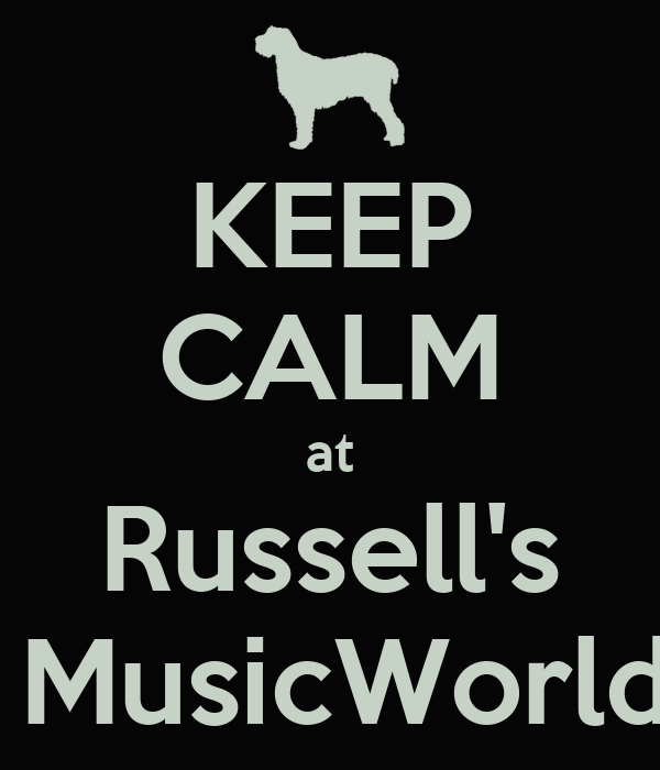 KEEP CALM at Russell's  MusicWorld
