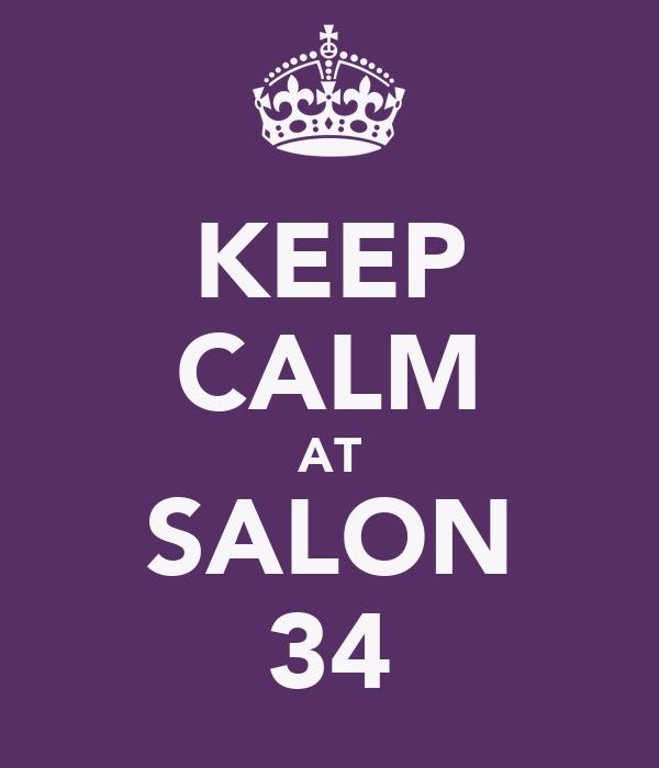 KEEP CALM AT SALON 34