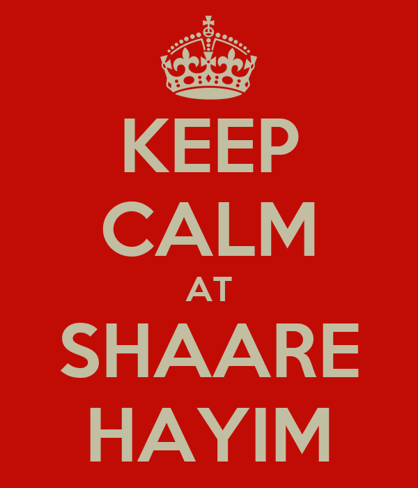KEEP CALM AT SHAARE HAYIM