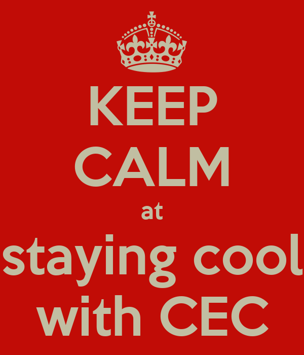 KEEP CALM at staying cool with CEC