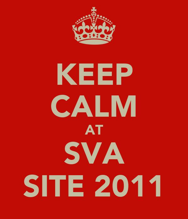 KEEP CALM AT SVA SITE 2011