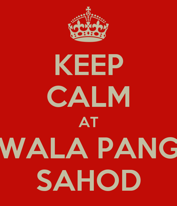 KEEP CALM AT WALA PANG SAHOD