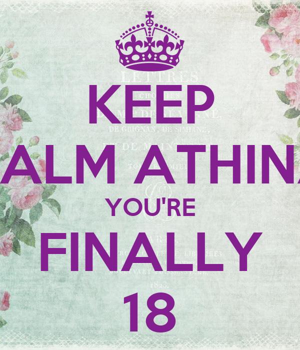 KEEP CALM ATHINA YOU'RE FINALLY 18