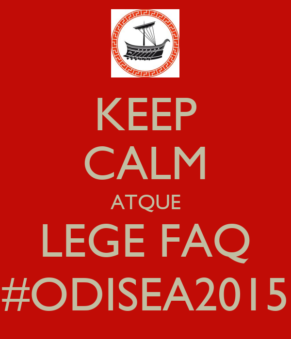 KEEP CALM ATQUE LEGE FAQ #ODISEA2015