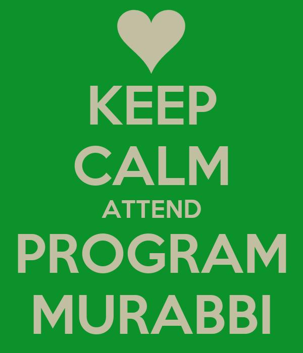 KEEP CALM ATTEND PROGRAM MURABBI