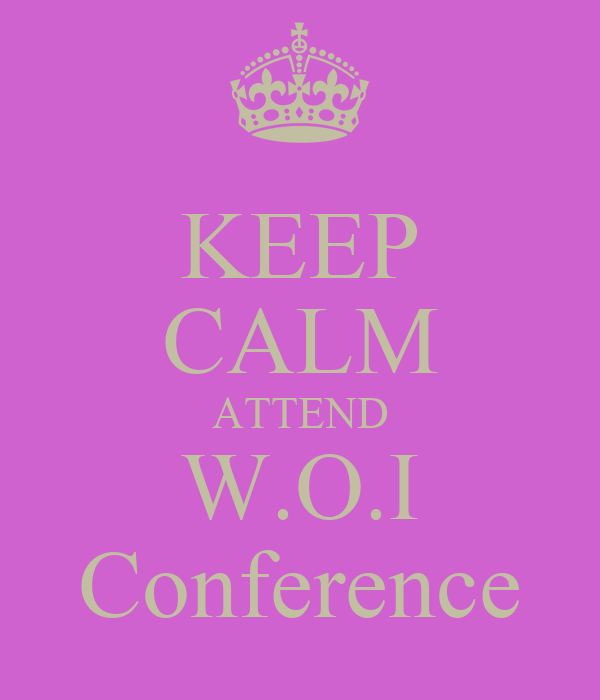 KEEP CALM ATTEND W.O.I Conference