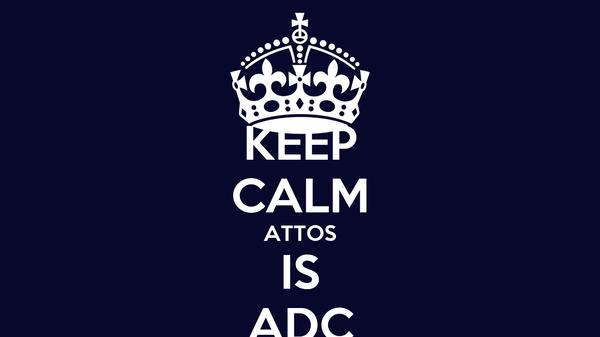 KEEP CALM ATTOS IS ADC