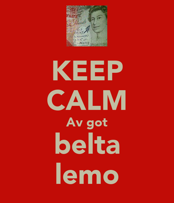 KEEP CALM Av got belta lemo