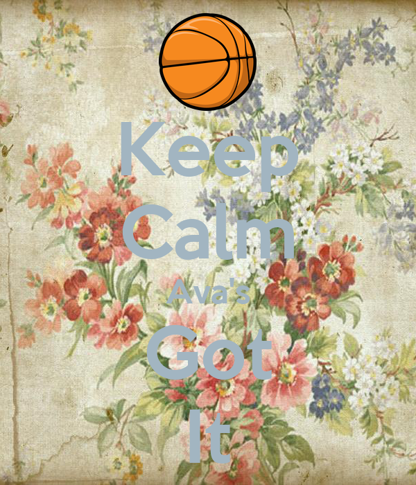 Keep Calm Ava's Got It