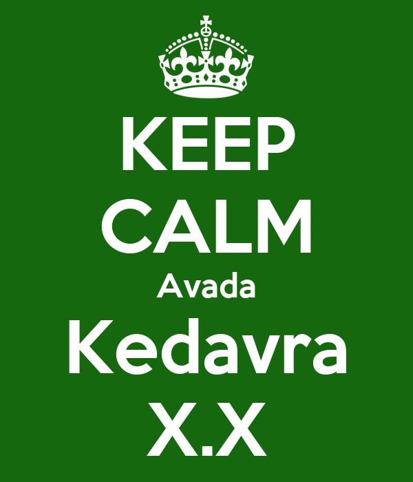 KEEP CALM Avada Kedavra X.X