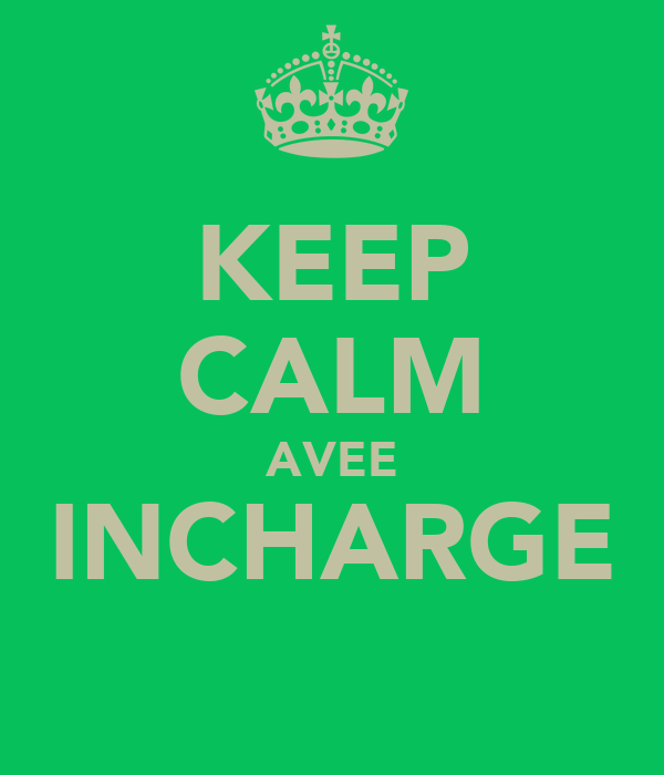 KEEP CALM AVEE INCHARGE