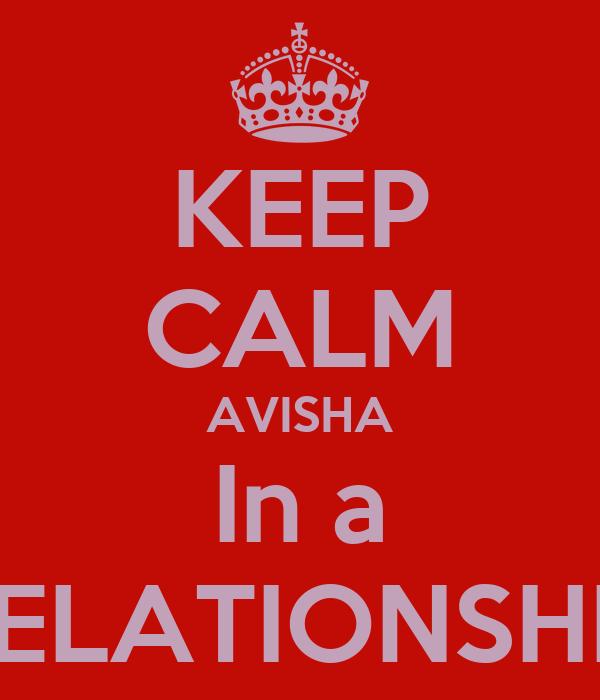 KEEP CALM AVISHA In a RELATIONSHIP