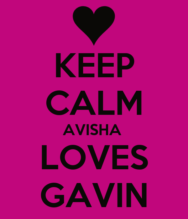 KEEP CALM AVISHA  LOVES GAVIN