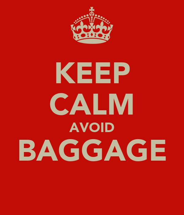 KEEP CALM AVOID BAGGAGE