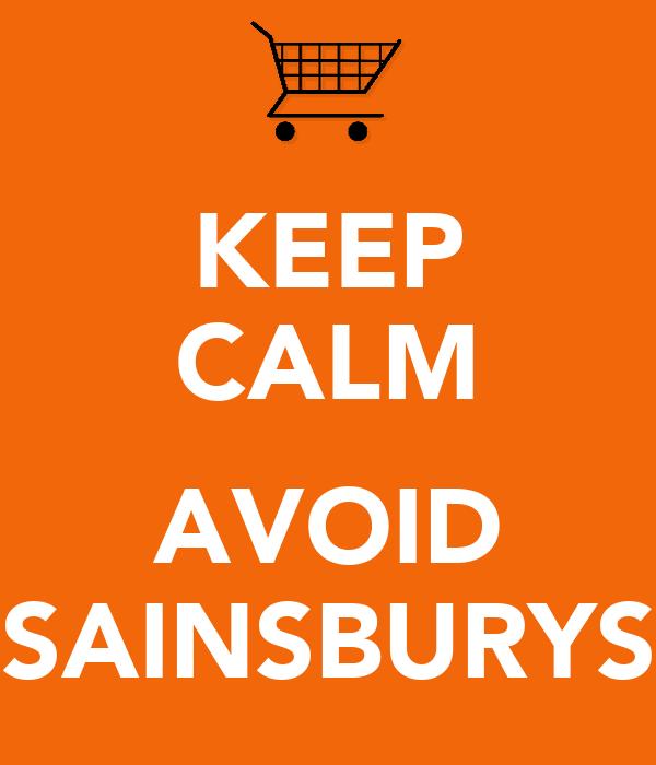 KEEP CALM  AVOID SAINSBURYS
