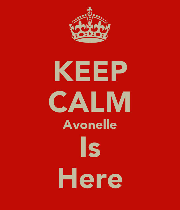 KEEP CALM Avonelle Is Here