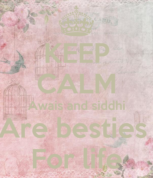 KEEP CALM Awais and siddhi Are besties  For life