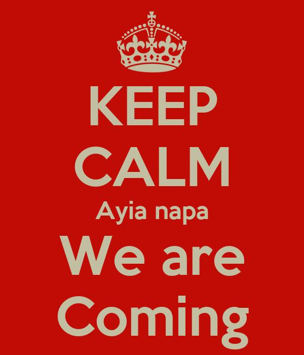 KEEP CALM Ayia napa We are Coming