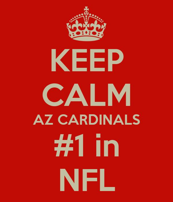 KEEP CALM AZ CARDINALS #1 in NFL