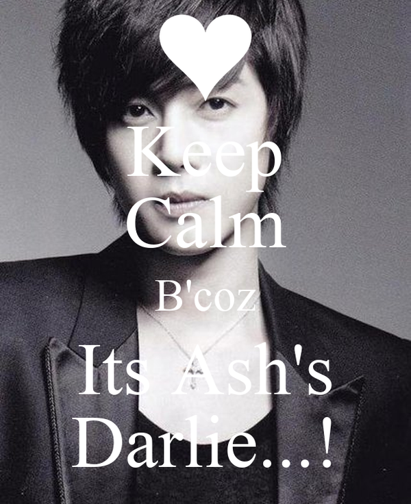 Keep Calm B'coz Its Ash's Darlie...!