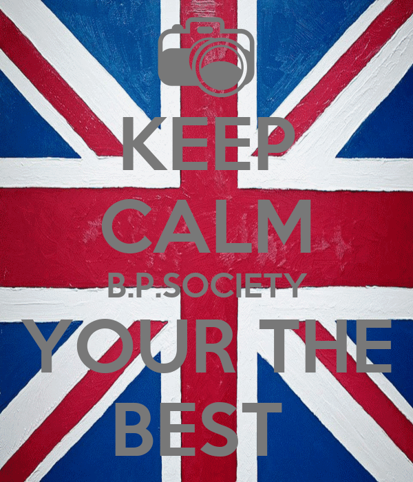 KEEP CALM B.P.SOCIETY YOUR THE BEST