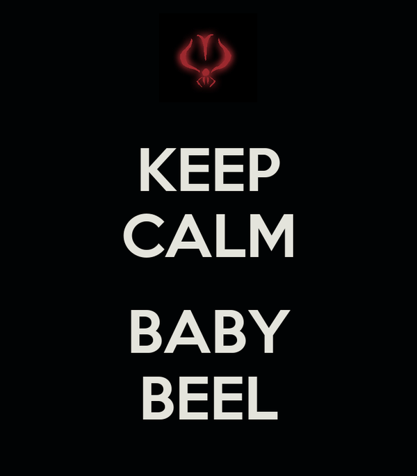 KEEP CALM  BABY BEEL